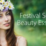 Essentials Every Beauty Lover Needs for Festival Season