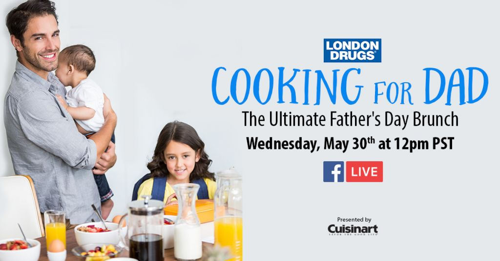 Cooking for Dad Father's Day London Drugs Facebook Live